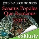 Senatus Populus Que Romanus (SPQR 1) Hörbuch von John Maddox Roberts Gesprochen von: Erich Räuker