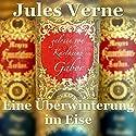 Eine Überwinterung im Eise Hörbuch von Jules Verne Gesprochen von: Karlheinz Gabor