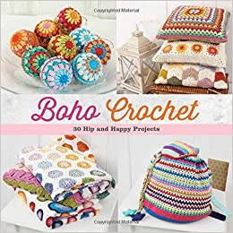Boho Crochet 30 Hip And Happy Projects Martingale 9781604685510