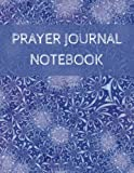 Prayer journal notebook: Prayer journal notebook With Calendar 2018-2019 ,Creative Christian Workbook with simple Guide to Journaling : size 8.5x11 ... In USA (prayer journal catholic) (Volume 1)