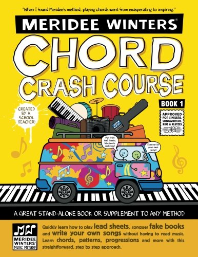 Meridee Winters Chord Crash Course: Piano Lesson Book, Piano Method Book, Music Theory Book, Piano for Beginners, Kids or Adults, Learn Chords, Play ... Meridee Winters Music Method (Volume 1)