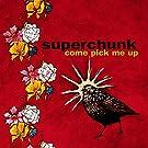 Come Pick Me Up (180 Gram Vinyl)