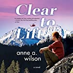 Clear to Lift | Anne A. Wilson