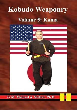 Kobudo Weaponry Volume 5 Kama