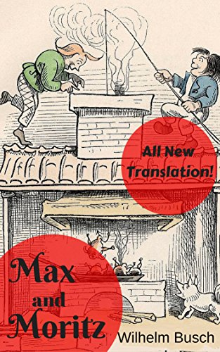 Max and Moritz: A Story of Seven Boyish Tricks (English Edition)