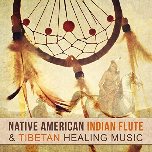 Native American Indian Flute & Tibetan Healing Music for Finding Inner Peace, Meditation, Yoga, Chakra Healing