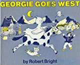 Georgie Goes West, Robert Bright, 0385052774