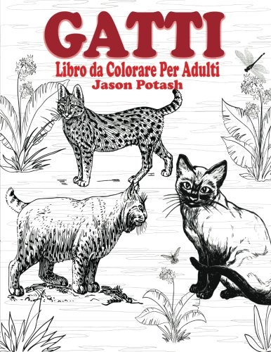 Gatti Libro da Colorear Per Adulti (La Distensione adulti Disegni da colorare) (Italian Edition)