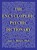 The Encyclopedic Psychic Dictionary, June G. Bletzer, 0962720917