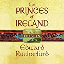 Princes of Ireland: The Dublin Saga Audiobook by Edward Rutherfurd Narrated by Richard Matthews