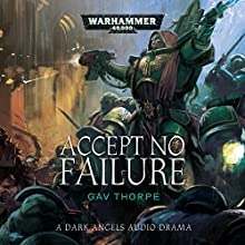 Accept No Failure: Warhammer 40,000 Audiobook by Gav Thorpe Narrated by Ian Brooker, Jonathan Keeble, Toby Longworth