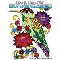 Simply Beautiful Hummingbirds: Adult Coloring Book