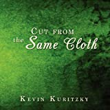 Cut from the Same Cloth, Kevin Kuritzky, 1434377024