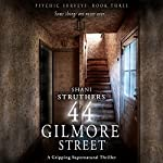 44 Gilmore Street: Psychic Surveys, Book Three | Shani Struthers