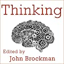 Thinking: The New Science of Decision-Making, Problem-Solving, and Prediction Hörbuch von John Brockman Gesprochen von: Tom Perkins