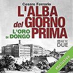 L'alba del giorno prima: L'oro di Dongo   Cesare Ferrario