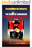 21st Edition (Condensed & Revised): THE BOOK OF RAMADOSH. 13 Anunnaki Ulema Techniques To Live Longer, Happier, Healthier, Wealthier