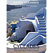 CYCLADES: The portraits of the islands (Trips in the Aegean Sea)