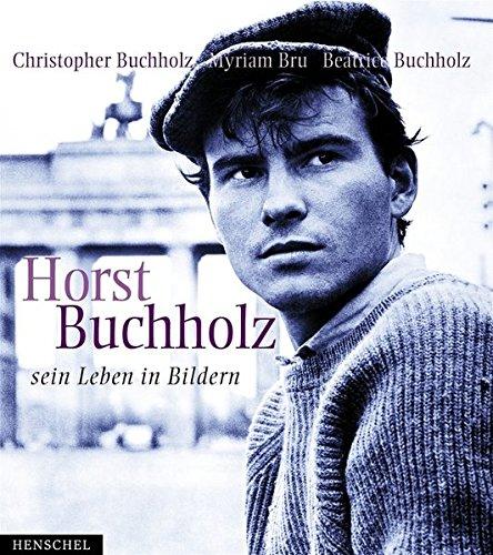 Horst Buchholz, Sein Leben in Bildern