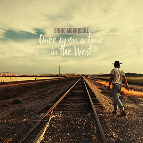 Once Upon a Time in the West - Ennio Morricone Music Collection (Once Upon A Time In The West Soundtrack)