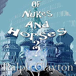 Of Nukes and Horses - A Short Story Audiobook