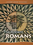 The Ancient Romans (History Opens Windows)