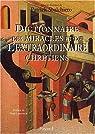 Dictionnaire de l'extraordinaire chrétien par Lobrichon