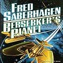 Berserker's Planet Audiobook by Fred Saberhagen Narrated by Lloyd James