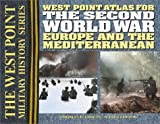 West Point Atlas for the Second World War 9780757001611