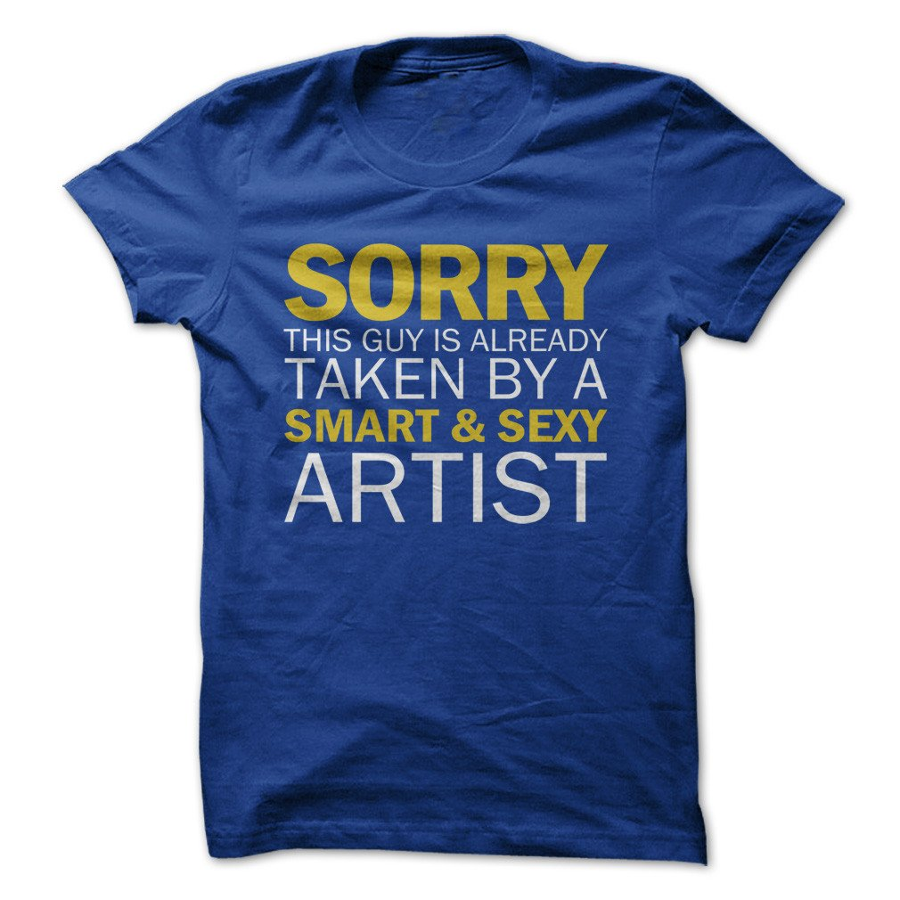 Sorry Guy Taken By Artist Funny T Shirt Made On Demand In Usa 5422