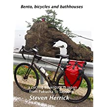 Bento, bicycles and bathhouses: A cycling adventure in Japan from Fukuoka to Sapporo (AsiaVelo Cycling Series Book 1)