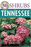 img - for 50 Grt Shrubs for Tennessee (50 Great Plants for Tennessee Gardens) book / textbook / text book