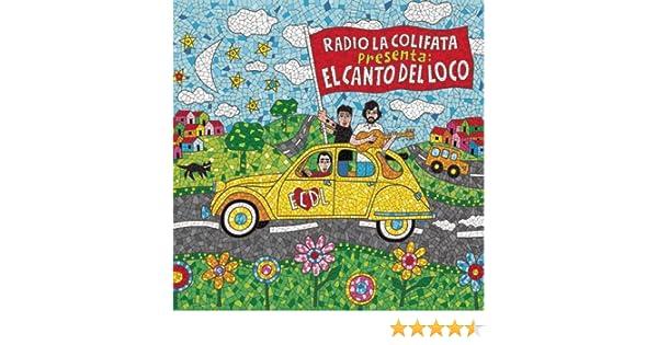 Radio la Colifata Presenta: El Canto del Loco by El Canto Del Loco on Amazon Music - Amazon.com