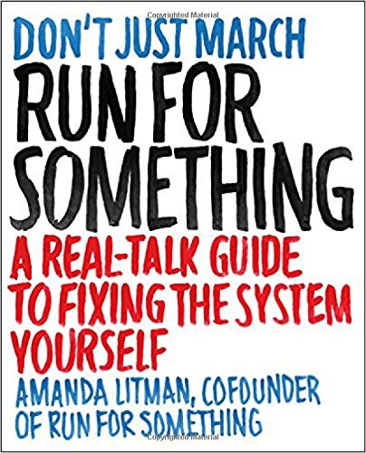 Book cover from Run for Something: A Real-Talk Guide to Fixing the System Yourselfby Amanda Litman
