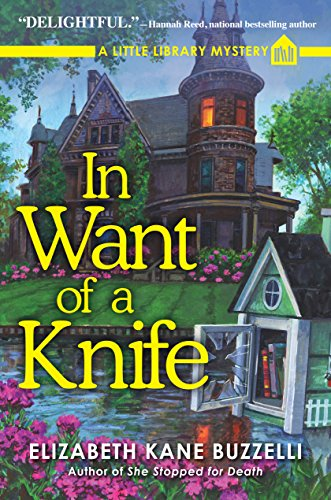 In Want of a Knife: A Little Library Mystery by [Elizabeth Kane Buzzelli]