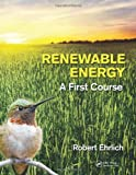 Renewable Energy, Keith A. Williams and Robert Ehrlich, 1439861153