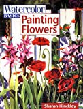 img - for Watercolor Basics - Painting Flowers book / textbook / text book