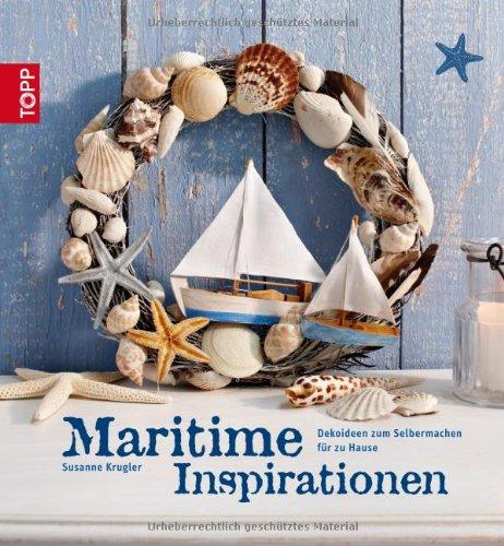 Maritime Inspiration: Dekoideen Zum Selbermachen Für Zuhause: Amazon.de:  Susanne Krugler: Bücher