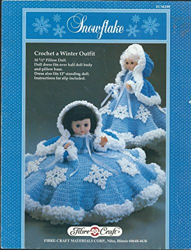 """Snowflake: Crochet a Winter Outfit: 10 ½"""" Pillow Doll. Doll and Dress Fits Over Half Doll Body and Pillow Base. Dress Also Fits 13"""" Standing Doll. Instructions for Slip Included. (Fibre-Craft, FCM199) -"""