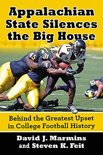 Appalachian State Silences the Big House: Behind the Greatest Upset in College Football History (Best College Football Stadiums)