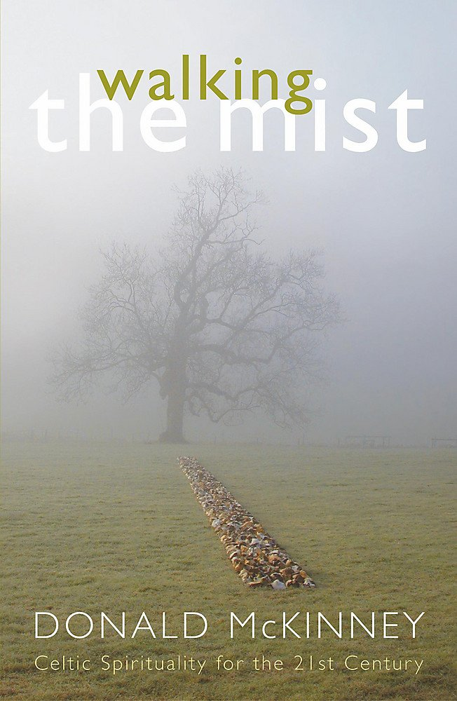 Download Walking the Mist: Celtic Spirituality for the 21st Century ebook