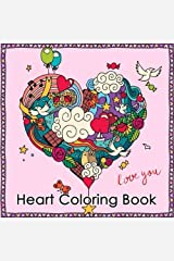 Heart Coloring Book: Heart Coloring Book For Women Ladies Girls Valentine's day gift Heart Mandalas Relaxation (Valentine Coloring Book For Women) (Volume 1) Paperback