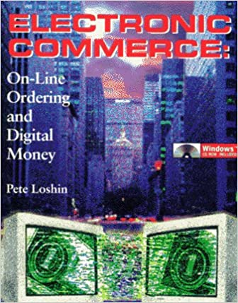 Book Electronic Commerce: Online Ordering and Digital Money