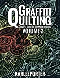 zentangle quilt - Graffiti Quilting - Volume 2: Even more Graffiti Quilting to keep your quilts sharp and unique!