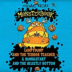 Monsterbook: Lumpydump and the Terror Teacher & Rumblefart and the Beastly Bottom