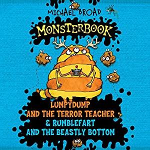 Monsterbook: Lumpydump and the Terror Teacher & Rumblefart and the Beastly Bottom Audiobook
