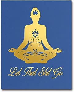WIEZO-USA vsco Posters Yoga Room Decor,Let That Shit Go Quotes Gold Foil Print Poster Wall Art, Yoga Wall Art, Buddha Wall Art (8x10 inch, UNFRAMED)
