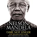 Dare Not Linger: The Presidential Years Audiobook by Nelson Mandela, Mandla Langa, Graca Machel - prologue Narrated by Adrian Lester