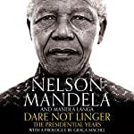 Dare Not Linger: The Presidential Years | Nelson Mandela,Mandla Langa,Graca Machel - prologue