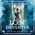 The Lost Daughter: A Jean Brash Mystery, Book 2 Audiobook by David Ashton Narrated by David Ashton, Siobhan Redmond